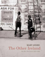 The Other Ireland : Changing Times 1870-1920 - Mary Jones