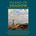 Island of Shadow : Irish Poetry Across the Centuries with Paintings by Celebrated Irish Artists