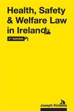 Health, Safety & Welfare Law in Ireland - Joseph Kinsella