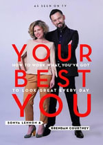 Your Best You : How to Work What You've Got to Look Great Every Day - Sonya Lennon