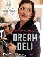 Lilly Higgins' Dream Deli - Lilly Higgins