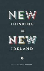 New Thinking, New Ireland