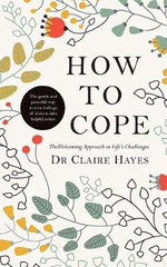How to Cope : The Welcoming Approach to Life's Challenges - Claire Hayes