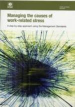 Managing the Causes of Work-related Stress : A Step-by-step Approach Using the Management Standards - Health and Safety Executive (HSE)