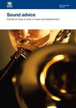 Sound Advice : Control of Noise at Work in Music and Entertainment - Health and Safety Executive (HSE)