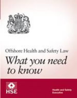 Offshore Health and Safety Law : What You Need to Know - Health and Safety Executive (HSE)