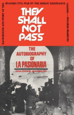 They Shall Not Pass : Autobiography of La Pasionaria - Dolores Ibarruri