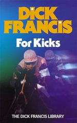 For Kicks : Horse Racing Thriller - Dick Francis