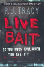 Live Bait : Do You Know Evil When You See It? - P. J. Tracy