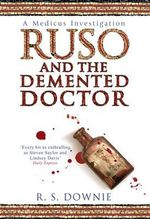 Ruso and the Demented Doctor : A Medicus Investigation - R. S. Downie