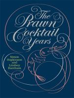 The Prawn Cocktail Years - Simon Hopkinson