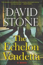 The Echelon Vendetta : A Novel - David Stone