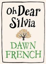 Oh Dear Silvia - Dawn French