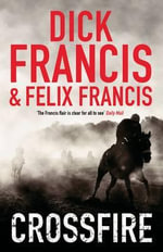 Crossfire - Felix Francis