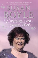 Dreams Can Come True : Susan Boyle - Alice Montgomery