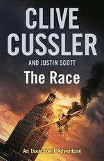 The Race : Isaac Bell Series : Book 4 - Clive Cussler