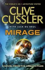 Mirage : Oregon Files - Clive Cussler