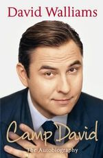 Camp David : The Autobiography - David Walliams