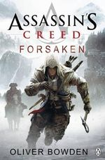 Assassin's Creed : Forsaken - Oliver Bowden