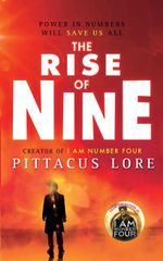 The Rise of Nine : Lorien Legacies Series : Book 3 - Pittacus Lore