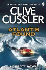 Atlantis Found : Dirk Pitt Series : Book 15 - Clive Cussler