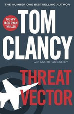 Threat Vector : The New Jack Ryan Thriller - Tom Clancy