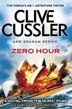 Zero Hour : The Numa Files - Clive Cussler