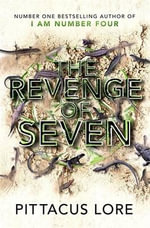 The Revenge of Seven : I Am Number Four Series : Book 5 - Pittacus Lore