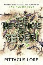 Revenge of Seven : Lorien Legacies : Book 5 - Lore Pittacus