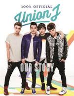 Our Story : Union J 100% Official - Union J