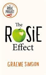 The Rosie Effect : Don Tillman No. 2 - Graeme Simsion