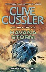 Havana Storm : Dirk Pitt Series : Book 23 - Clive Cussler
