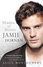 Jamie Dornan : Shades of Desire - Alice Montgomery
