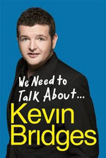 We Need to Talk About . . . Kevin Bridges - Kevin Bridges