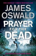 Prayer for the Dead : Inspector Mclean Series - James Oswald