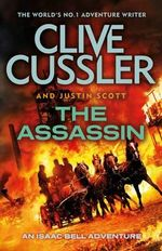 The Assassin : An Isaac Bell Adventure - Cussler Clive