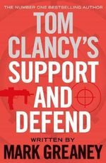 Tom Clancy's Support & Defend - Mark Greaney