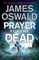 Prayer for the Dead : An Inspector Mclean Novel - James Oswald