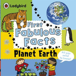 Planet Earth : Ladybird First Fabulous Facts - Ladybird