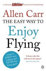 The Easyway to Enjoy Flying - Allen Carr