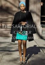Closer : The Sartorialist Series : Volume 2 - Scott Schuman