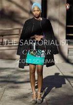 Closer : The Sartorialist Series : Volume 2 - Scott Schuman