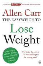 Allen Carr's Easyweigh to Lose Weight - Allen Carr
