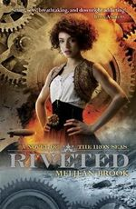 Riveted : Iron Seas series - Meljean Brook