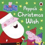Peppa Pig : Peppa's Christmas Wish - Ladybird