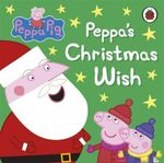 Peppa's Christmas Wish : Peppa Pig Series - Ladybird