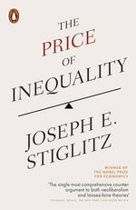 The Price of Inequality : How Today's Divided Society Endangers Our Future - Joseph Stiglitz