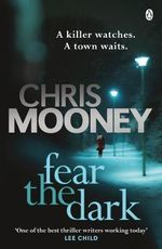 Fear the Dark : Darby Mccormick Series - Chris Mooney