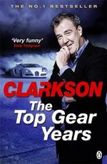The Top Gear Years : Dalek - Jeremy Clarkson