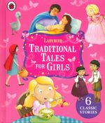 Ladybird Traditional Tales For Girls 6 Classic Stories